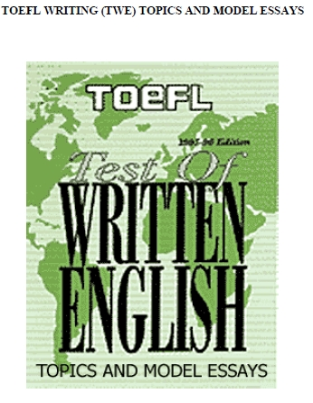 TOEFL Writing Topics and Model Essays