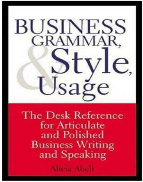 Business Grammar, Style and Usage