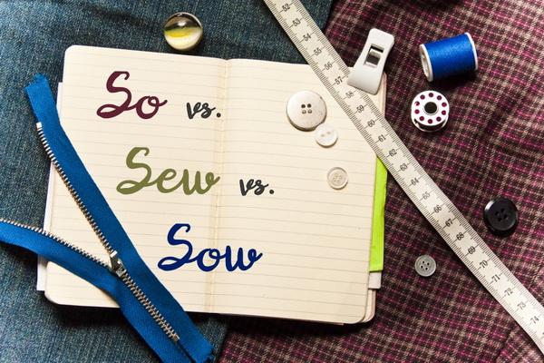 Sew vs So vs Sow