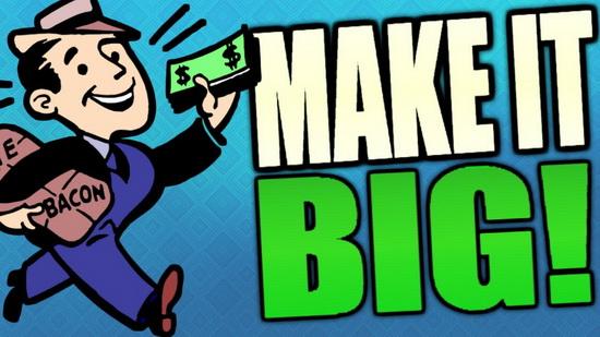 make it big