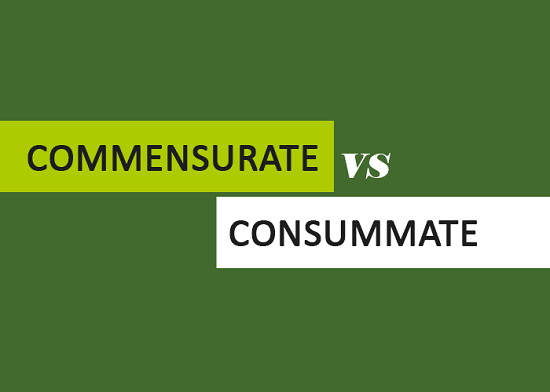 Commensurate vs Consummate